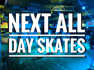 All Day Skate Schedule